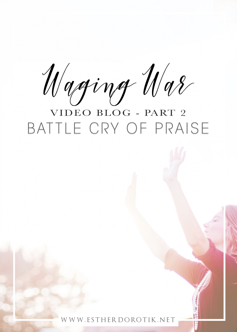 praising God in the storm, battle cry of praise, standing firm against the enemy, weapons of spiritual warfare, unleashing God